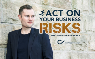 Act On Your Risks! (Dealing with Risk Part 2)